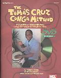 The Tomas Cruz Conga Method: Volume 1 Beginning Conga Technique as Taught in Cuba - Tomas Cr...