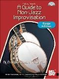 Mel Bay presents A Guide to Non-Jazz Improvisation: Banjo Edition