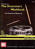 The Drummer's Workbook: For Control and Creativity