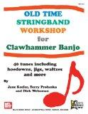 Old Time Stringband Workshop for Clawhammer Banjo