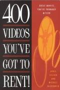 400 Videos You've Got to Rent!: Great Movies You Probably Missed
