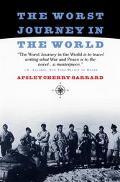 Worst Journey in the World Antarctic 1910 - 13