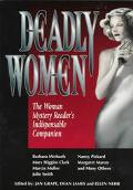 Deadly Women: The Women Mystery Reader's Indispensable Companion