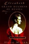 Elizabeth, Grand Duchess of Russia - Hugo Mager - Hardcover
