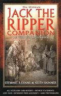 Ultimate Jack the Ripper Companion: Illustrated Encyclopedia - Stewart P. Evans - Hardcover