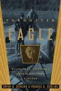 Forgotten Eagle: Wiley Post,America's Heroic Aviation Pioneer - Bryan B. B. Sterling - Hardc...