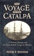 Voyage of the Catalpa A Perilous Journey and Six Irish Rebels' Flight to Freedom