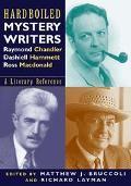 Hard Boiled Mystery Writers Raymond Chandler, Dashiell Hammett, Ross Macdonald