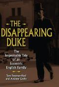 Disappearing Duke The Improbable Tale of an Eccentric English Family