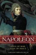 Napoleon Man of War, Man of Peace