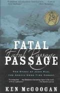 Fatal Passage The Story of John Rae, the Arctic Hero Time Forgot