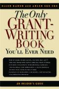 Only Grant-Writing Book You'll Ever Need An Insider's Guide