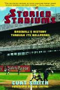 Storied Stadiums Baseball's History Through Its Ballparks