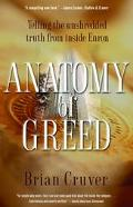 Anatomy of Greed The Unshredded Truth from an Enron Insider