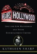 Mr. & Mrs. Hollywood Edie And Lew Wasserman And Their Entertainment Empire