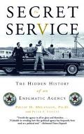 Secret Service The Hidden History of an Enigmatic Agency