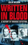 Written in Blood A History of Forensic Detection