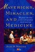 Mavericks, Miracles And Medicine The Pioneers Who Risked Their Lives To Bring Medicine Into ...