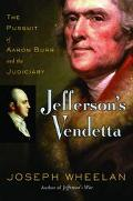 Jefferson's Vendetta The Pursuit Of Aaron Burr And The Judiciary