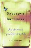 Nabokov's Butterfly And Other Stories Of Great Authors And Rare Books