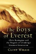 Boys of Everest Chris Bonington and the Tragedy of Climbing's Greatest Generation