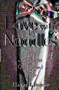 Love With Noodles An Amorous Widower's Tale