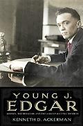 Young J. Edgar Hoover, the Red Scare, and the Assault on Civil Liberties