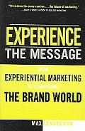 Experience the Message How Experiential Marketing Is Changing the Brand World