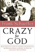 Crazy for God How I Helped Found the Religious Right and Ruin America