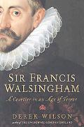 Sir Francis Walsingham A Courtier in an Age of Terror