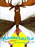 Moosetache, Vol. 1 - Margie Palatini - Hardcover