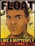 Float Like a Butterfly Muhammad Ali