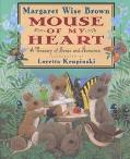 Mouse of My Heart A Treasury of Sense and Nonsense