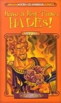 Have a Hot Time,Hades! (Myth-O-Mania Series #1) - Kate McMullan - Hardcover - 1ST