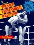 I Was a Teenage Professional Wrestler, Vol. 1