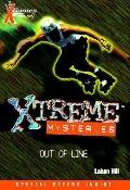 Out of Line (XGames Xtreme Mysteries Series #6), Vol. 6