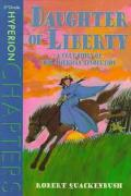 Daughter of Liberty A True Story of the American Revolution