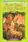 Phone Home, Persephone