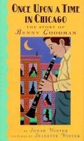 Once upon a Time in Chicago The Story of Benny Goodman