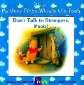 Don't Talk to Strangers, Pooh!: (Winnie the Pooh Series: My Very First Winnie the Pooh Books)
