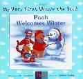 Pooh Welcomes Winter: (Winnie the Pooh Series: My Very First Winnie the Pooh Books)