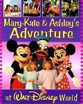 Mary-Kate and Ashley's Walt Disney World Adventure - Mary-Kate Olsen - Hardcover