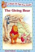 Giving Bear: (Winnie the Pooh Series: First Readers) - Isabel Gaines - Paperback