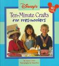 Disney's Ten-Minute Crafts for Preschoolers