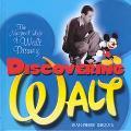 Discovering Walt The Magical Life of Walt Disney