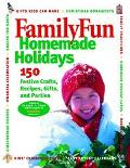 Familyfun Homemade Holidays 150 Festive Drafts, Recipes, Gifts, and Parties