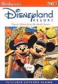 Birnbaum's Disneyland Resort 2003 Expert Advice from the Inside Source