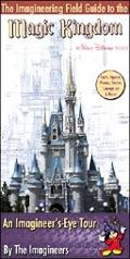Imagineering Field Guide To The Magic Kingdom At Walt Disney World An Imagineer's-Eye Tour