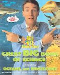 Bill Nye the Science Guy's Great Big Book of Science Featuring Oceans And Dinosaurs