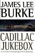 Cadillac Jukebox (A Dave Robicheaux Novel)